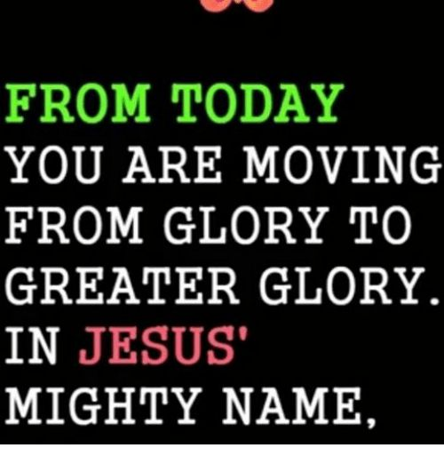 Image result for you are moving from glory to glory in Jesus name