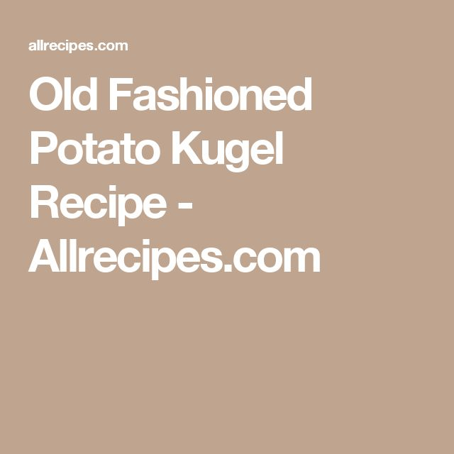 Old Fashioned Potato Kugel Recipe - Allrecipes.com