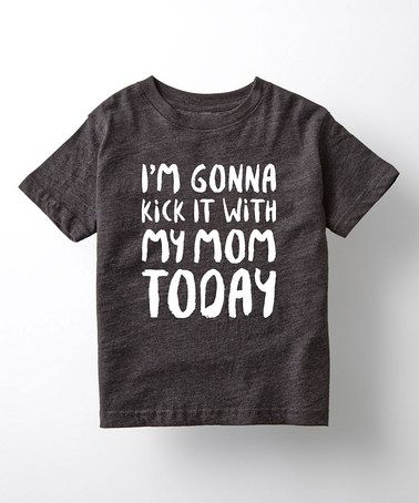 Black 'I'm Gonna Kick It With My Mom' Tee - Toddler & Girls #zulily #zulilyfinds