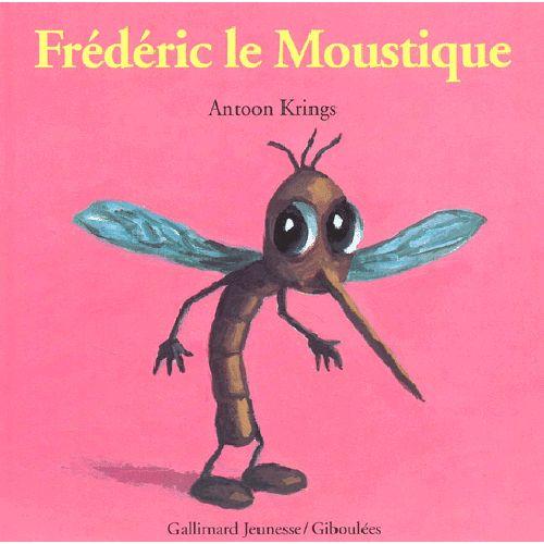 Les 29 meilleures images du tableau edouard manceau sur pinterest livres histoire et livre enfant - Frederic le moustique ...