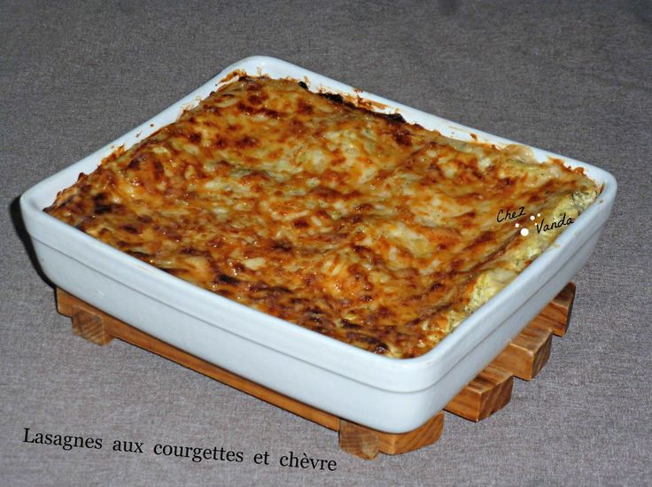 Lasagnes courgettes chèvre et ses variantes