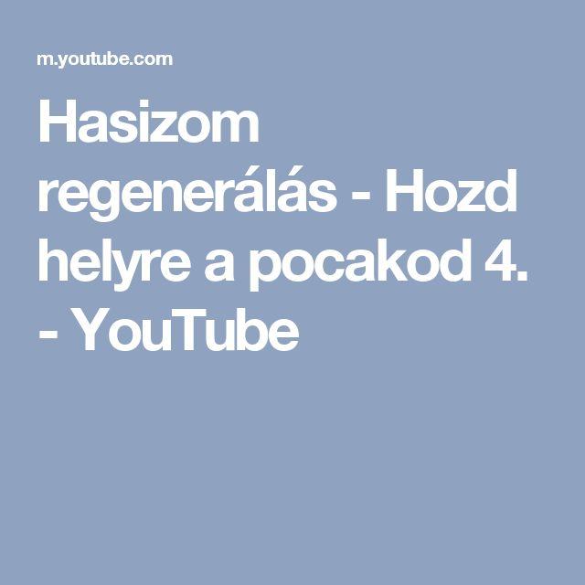 Hasizom regenerálás - Hozd helyre a pocakod 4. - YouTube