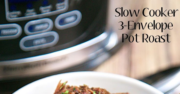 Slow Cooker 3-Envelope Pot Roast Recipe - pot roast slow cooked all day. So tender and delicious. Only takes seconds to prepare and dinner is ready when you get home from work! We served it with some yummy cheese grits. Rice or mashed potatoes would be good. Make sure to ladle the yummy sauce over it!