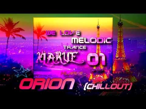 Orion (chillout) By  Xlarve `We Love Melodic Trance` OPUS1