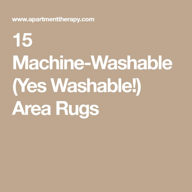 15 Machine-Washable (Yes Washable!) Area Rugs