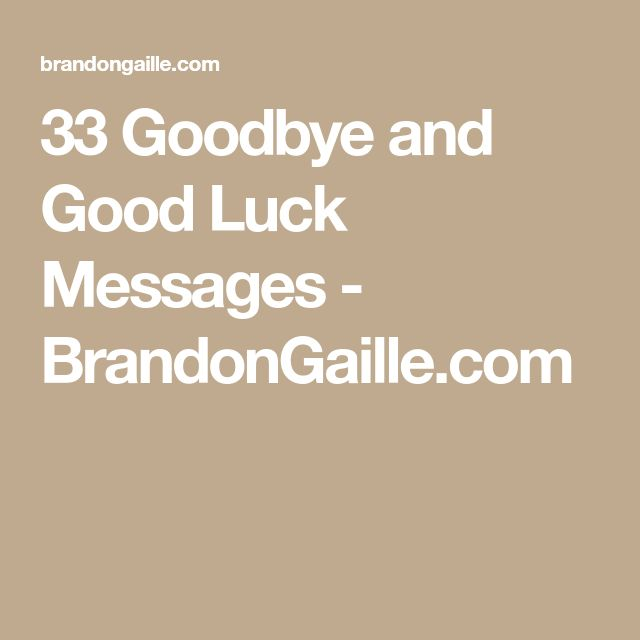33 Goodbye and Good Luck Messages - BrandonGaille.com