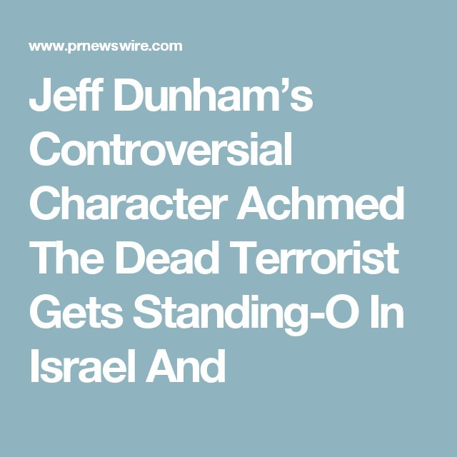 Jeff Dunham's Controversial Character Achmed The Dead Terrorist Gets Standing-O In Israel And