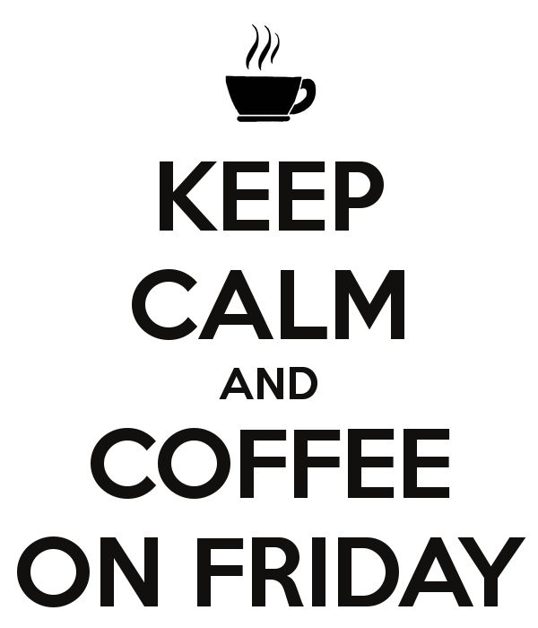 koffie op vrijdag....m'n favoriete koffie-dag ;-)