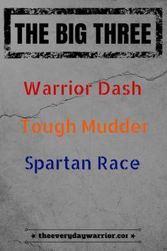 Comparing the big 3: Warrior Dash, Tough Mudder and Spartan Race.