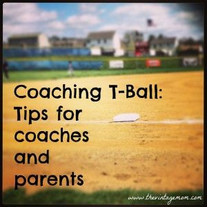 Coaching T-Ball: Tips For Coaches and Parents