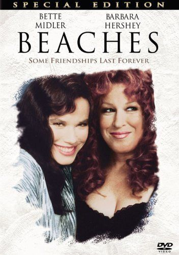 *BEACHES, (1988), Poster:  A privileged rich debutante + a cynical struggling entertainer share a turbulent, but strong childhood friendship over the years.  Starring:  Bette Midler, Barbara Hershey & John Heard.