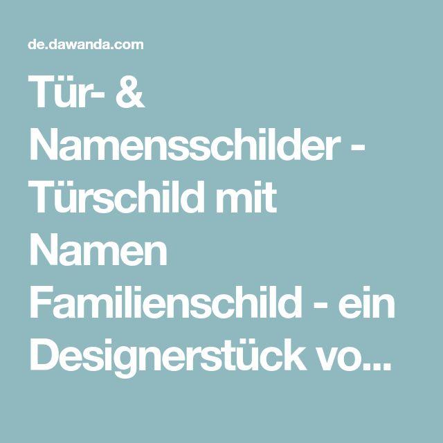 Tür- & Namensschilder - Türschild mit Namen Familienschild - ein Designerstück von Manufaktur-Kister bei DaWanda