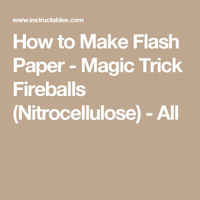 How to Make Flash Paper - Magic Trick Fireballs (Nitrocellulose) - All