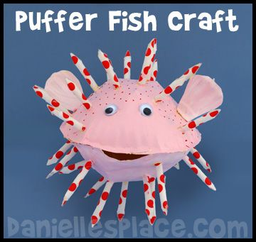 Paper Plate Puffer Fish  An amazing site for lots of under the sea craft ideas.  Www.daniellesplace.com/html/under_the_sea.html