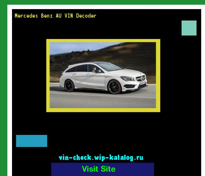 Mercedes Benz AU VIN Decoder - Lookup Mercedes Benz AU VIN number. 165603 - Mercedes-Benz. Search Mercedes Benz AU history, price and car loans.