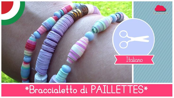 Tutorial MODA ESTATE: come fare un braccialetto trendy con le PAILLETTES...