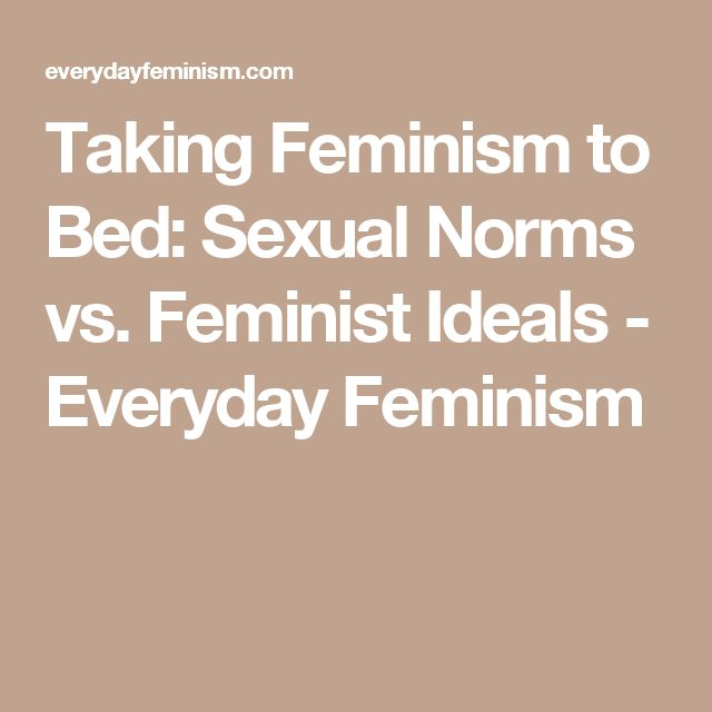 Taking Feminism to Bed: Sexual Norms vs. Feminist Ideals - Everyday Feminism