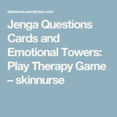 Jenga Questions Cards and Emotional Towers: Play Therapy Game – skinnurse