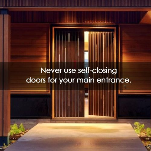 Any guesses on why you should avoid self closing doors at the main entrance?  #vastu #tip
