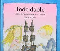 Todo doble : o cómo divorciarse con buen humor (cuento, libro infantil)