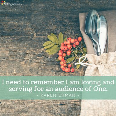 I am loving and serving an audience of One