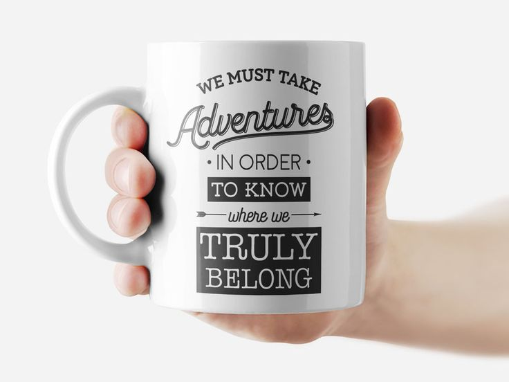 We must take adventures in order to... Mug Funny Rude Quote Coffee Mug Cup Q312 #Handmade
