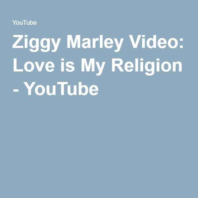Ziggy Marley Video: Love is My Religion - YouTube