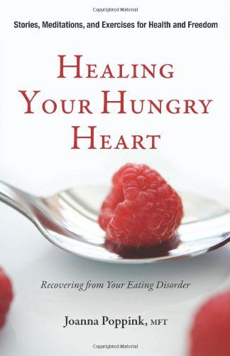 Healing Your Hungry Heart: Recovering from Your Eating Disorder by Joanna Poppink  MFT  http://www.amazon.com/dp/1573244708/ref=cm_sw_r_pi_dp_zcN2vb1J31XAK