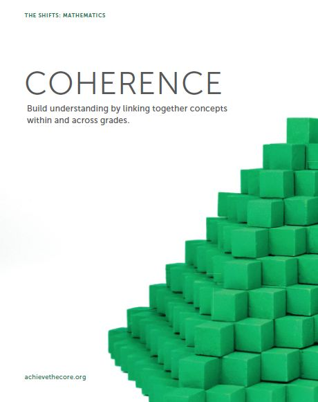 Coherence: Build understanding by linking together concepts within and across grades. #Shifts #CommonCore