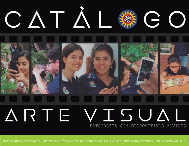 Catalogo Arte Visual: Fotografía con dispositivos móviles