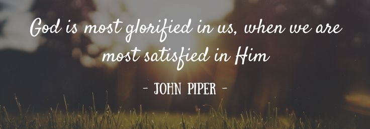 "For more than 25 years, John Piper has been preaching that ""God is most glorified in us when we are most satisfied in Him"". He's preached countless sermons on the topic, written a…"