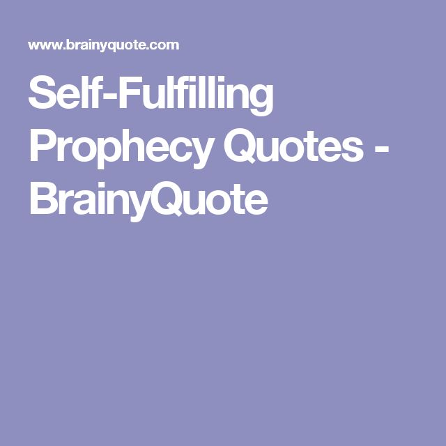 Self-Fulfilling Prophecy Quotes - BrainyQuote