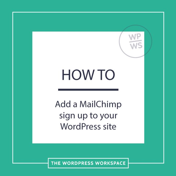 How to add a MailChimp sign up to your WordPress website