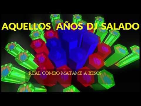 AQUELLOS  AÑOS  DJ  SALADO