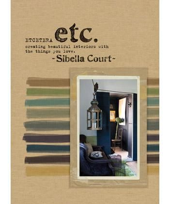 Etcetera : Creating Beautiful Interiors With The Things You Love