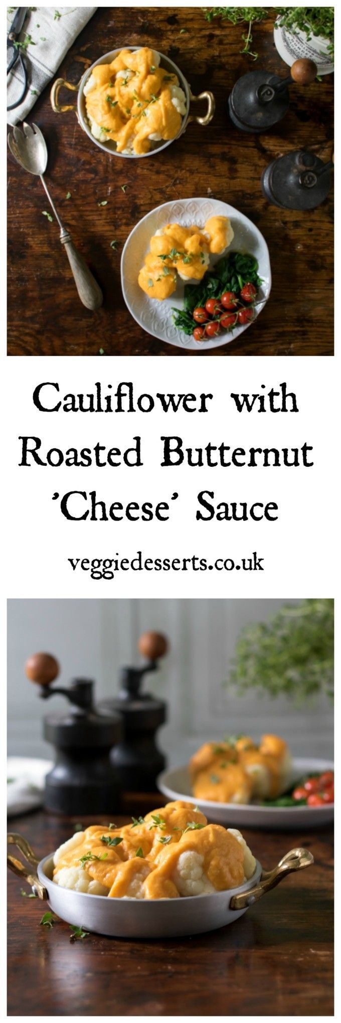 Cauliflower with a roasted butternut squash cheeseless sauce. Creamy and tasty. A great side dish and ready in 30 minutes. #butternut #cauliflower #sidedish #cauliflowercheese