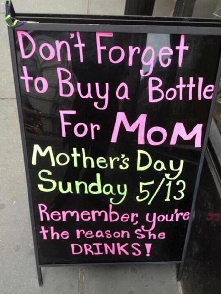 Yep!: Mothersday, Mothers Day Gifts, Funny Signs, Gifts Ideas, Funny Pictures, Liquor Stores, Chalkboards Signs, True Stories, Kid