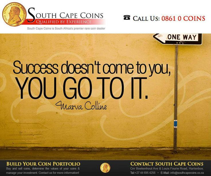 Success doesn't come to you, you go to it. - Marva Collins #SouthCapeCoins #SundayMotivation