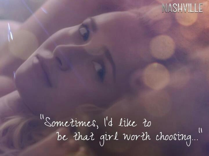 Girl worth choosing - Nashville ABC TV show - Juliette Barnes
