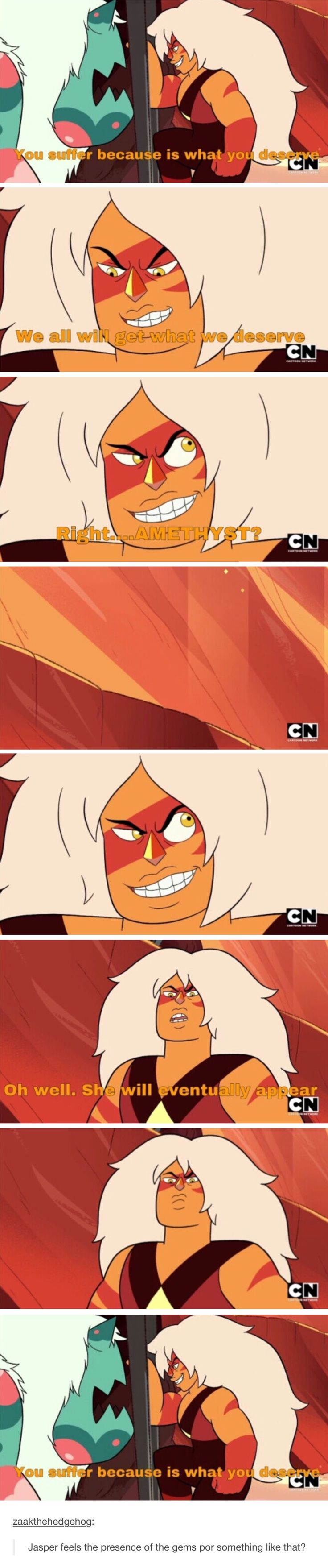 Not what it says at the bottom, but when jasper says that the creature deserves its suffering and then jasper turns into one of those creatures