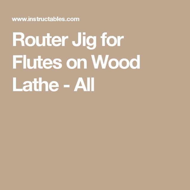 Router Jig for Flutes on Wood Lathe - All