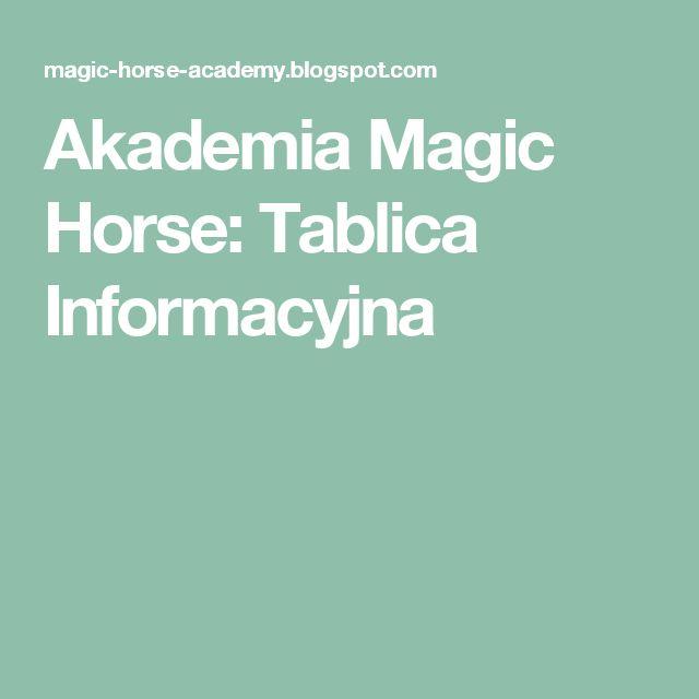 Akademia Magic Horse: Tablica Informacyjna