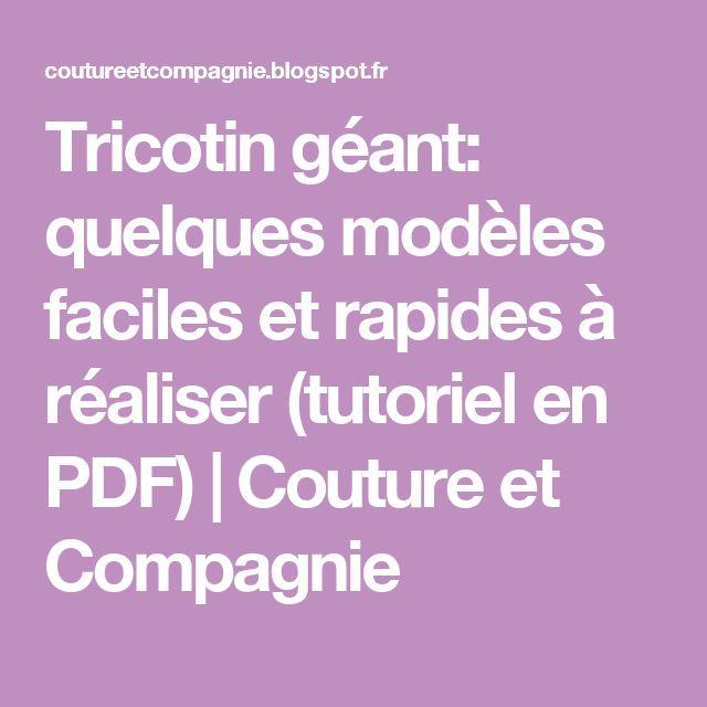 Tricotin géant: quelques modèles faciles et rapides à réaliser (tutoriel en PDF) | Couture et Compagnie