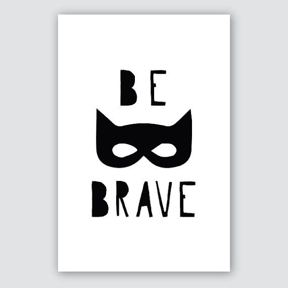 BE BRAVE superhero poster art print black and white by raeannkelly