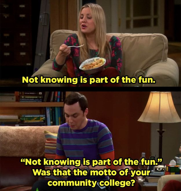 "When Sheldon pulled no punches about Penny's educational background. | 21 Moments ""The Big Bang Theory"" Had Absolutely No Chill"