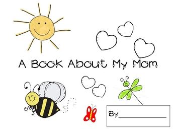 This is a cute fill-in-the-blank book about mom for Mother's Day....