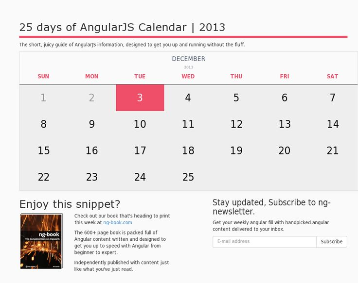 25 days of AngularJS Calendar | 2013 The short, juicy guide of AngularJS information, designed to get you up and running without the fluff.