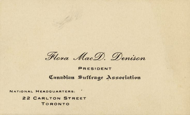 This digitized business card belonged to Flora MacDonald Denison, president of the Canadian Suffrage Association from 1911 to 1914.