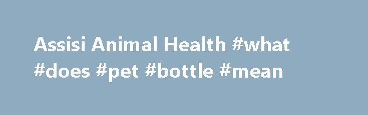 Assisi Animal Health #what #does #pet #bottle #mean http://pet.remmont.com/assisi-animal-health-what-does-pet-bottle-mean/  How does the Assisi Loop work? By emitting bursts of microcurrent electricity, the Assisi Loop creates a field which evenly penetrates both soft and hard body tissue around the target area. This electromagnetic field causes a chemical cascade, which activates the Nitric Oxide cycle. Nitric Oxide is a key molecule in healing for humans and animals. The compound is…