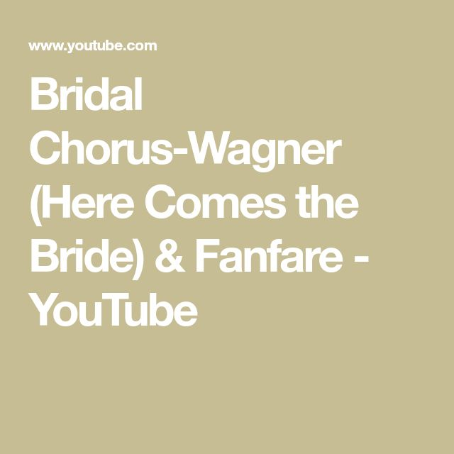 Bridal Chorus-Wagner (Here Comes the Bride) & Fanfare - YouTube